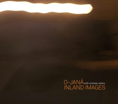 Copertina O-Janà with MicheleRabbia - Inland Images (FolDeRol 2018)